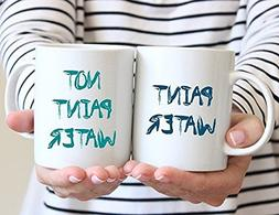 Paint Water Not Paint Water Mug Set | Two Mugs | Gift For Pa
